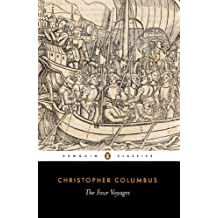 The Four Voyages of Christopher Columbus (Classics Book 217)