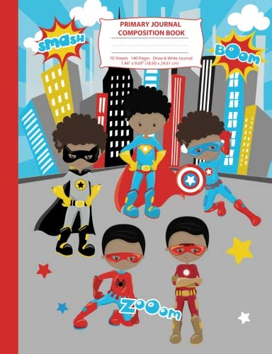 Search : Primary Journal Composition Book: Black Superhero Boys Composition Notebook with Picture Space, Superhero Notebook for School, African American Black ... Primary Story Journal Notebooks) (Volume 2)