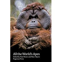 All the World's Apes (All the World's Primate Ebook Series 2)
