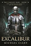 Excalibur: The Camelot Wars (Book One) by Michael Clary (2015-07-28)