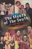 img - for The Mouth of the South: The Jimmy Hart Story book / textbook / text book