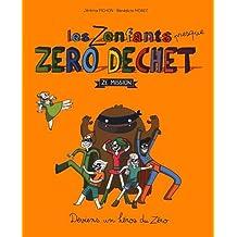 Zenfants zéro déchet (Les): Deviens un héro du zéro