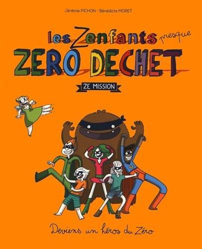 Les Zenfants zéro déchet Broché – 10 novembre 2016 Jeremie Pichon Benedicte Moret Thierry Souccar 2365492134