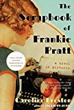 The Scrapbook of Frankie Pratt: A Novel in Pictures by  Caroline Preston in stock, buy online here