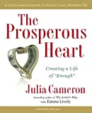 """The Prosperous Heart: Creating a Life of """"Enough"""""""