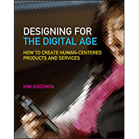 Designing for the Digital Age: How to Create Human-Centered Products and Services (English Edition)