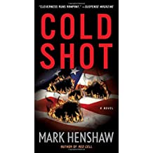 Cold Shot: A Novel (a Jonathan Burke/Kyra Stryker Thriller)