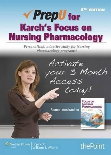 PrepU for Karch's Focus on Nursing Pharmacology