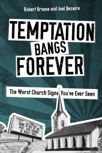 Temptation Bangs Forever: The Worst Church Signs You've Ever Seen