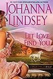 Let Love Find You, Johanna Lindsey, 1451633270