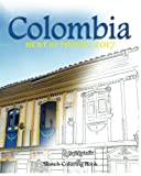 Colombia Sketh Coloring Book: Best In Travel 2017 (- TOP 10 COUNTRIES YOU DO NOT MISS IN 2017) (Volume 2)