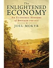 The Enlightened Economy: An Economic History of Britain 1700-1850