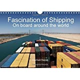 Fascination of Shipping on Board Around the World 2016: The Calendar Shows the Worldwide Shipping on Board of Cargo Ships. (Calvendo Places) by Eberhard Petzold (2015-05-15)