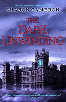 The Dark Unwinding by [Cameron, Sharon]