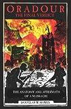 Oradour-the Final Verdict, Douglas W. Hawes, 1425986544