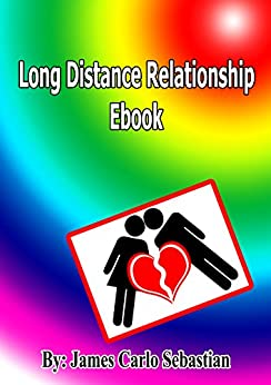 Long Distance Relationship Ebook: LDR Ebook that could give positive ideas to a relationship. by [Sebastian, James Carlo]