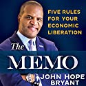 The Memo: Five Rules for Your Economic Liberation Audiobook by John Hope Bryant Narrated by John Hope Bryant