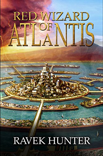 Red Wizard Of Atlantis: An action and adventure, epic fantasy fiction based on the Lost City of Atlantis! (Worlds of Atlantis Book 1)