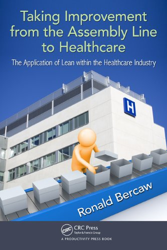 Download Taking Improvement from the Assembly Line to Healthcare: The Application of Lean within the Healthcare Industry Pdf