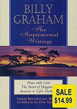 Billy Graham, the Inspirational Writings: Peace with God, the Secret of Happiness, Answers to Life's Problems 0884861309 Book Cover