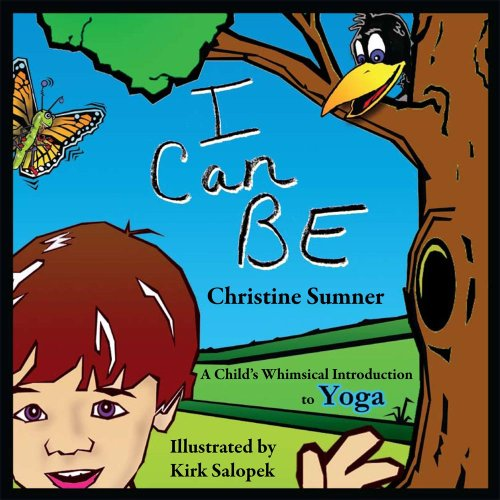 I Can Be: A Child's Whimsical Introduction to Yoga pdf epub