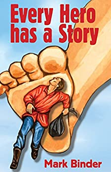 Every Hero Has A Story: A chapter book of stories from around the world by [Binder, Mark]
