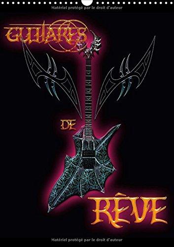 Guitares De Reve 2017: Illustrations De L'univers Magique De Bluesax. (Calvendo Art) (French Edition) by Calvendo Verlag GmbH