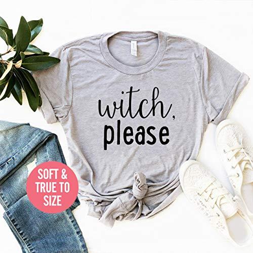 (Witch Please T-Shirt, Women's Witch Please Shirt, Funny Gift Idea, Funny Women's Shirt, Women's Halloween T-Shirt, Goth Shirt, Witch Please I Manifested That)