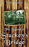 The Legend of Stuckey's Bridge, Lori Crane, 098835456X