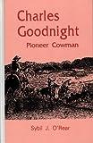 Charles Goodnight, Sybil J. O'Rear, 0890157413