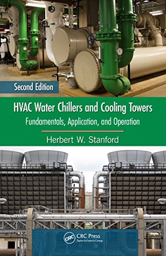 HVAC Water Chillers and Cooling Towers: Fundamentals, Application, and Operation, Second Edition (Mechanical (Cooling Tower Chiller)
