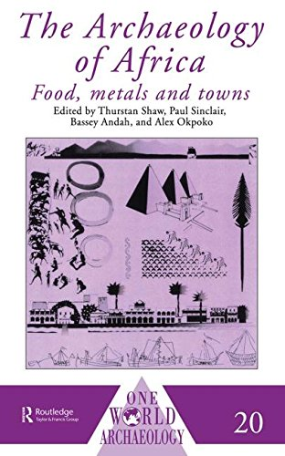 The Archaeology of Africa: Food, Metals and Towns (One World ()