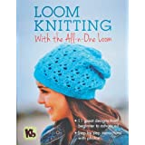 Authentic Knitting Board Loom Knitting with the All-n-One Loom by Authentic Knitting Board