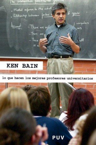 Lo que hacen los mejores profesores universitarios (Spanish Edition)