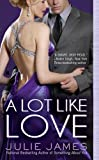 A Lot Like Love, Julie James, 0425240169