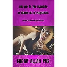 The Imp Of The Perverse Le Démon de Perversité: Version bilingue (Anglais Français) (French Edition)