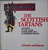 img - for The Scottish tartans : with historical sketches of the clans and families of Scotland : the arms of chiefs of clans and families and clansmen's badges book / textbook / text book