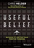 Useful Belief: Because It's Better Than Positive Thinking