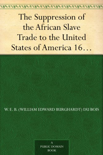 the-suppression-of-the-african-slave-trade-to-the-united-states-of-america-1638-1870