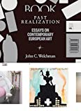 img - for Past Realization: Essays on Contemporary European Art. XX - XXI, Vol. 1 book / textbook / text book