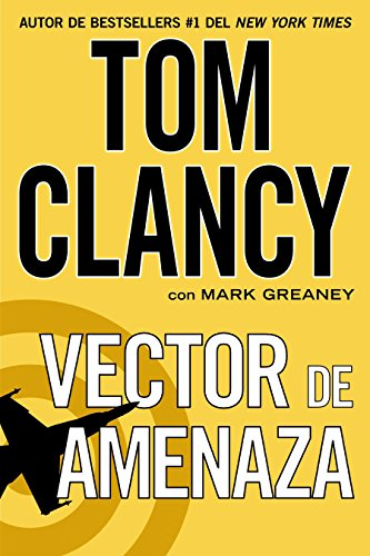Vector de amenaza (Spanish Edition) [Tom Clancy - Mark Greaney] (Tapa Blanda)
