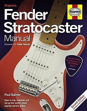 Paul Balmer: Haynes Fender Stratocaster manual (2nd Edition). Para Guitarra eléctrica: Paul Balmer: Amazon.es: Instrumentos musicales