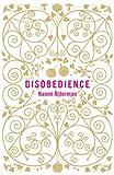Disobedience, Naomi Alderman, 0670916285