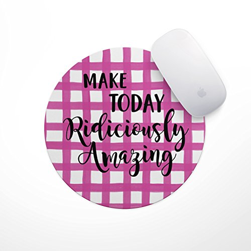 Inspirational Quote Mouse Pad- Pink Ginham Make Today Ridiculously Amazing