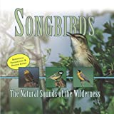 Songbirds: The Natural Sounds of the Wilderness
