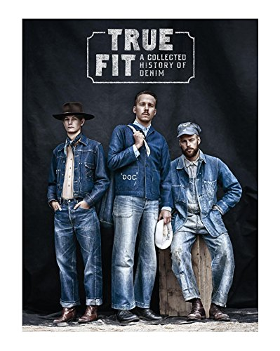 R.E.A.D True Fit: A Collected History of Denim<br />Z.I.P
