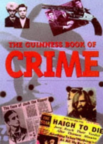 The Guinness Book of Crime by Brian Bailey (1997-10-24) (Guinness And Baileys)