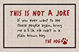 HIGH COTTON Not a Joke-The Dog Indoor/Outdoor Doormat