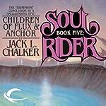 Children of Flux & Anchor: Soul Rider, Book 5 | Jack L. Chalker