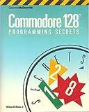 Commodore 128 Programming Secrets, William M. Wiese, 007881250X